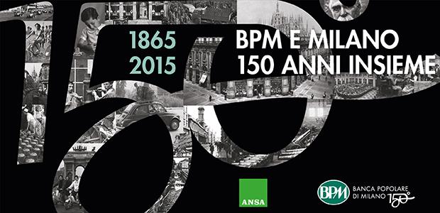 Banca Popolare Di Milano Milano E Bpm Un Legame Che Dura Da 150 Anni